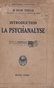 Introduction a la psychanalyse / Introducere in psihanaliza