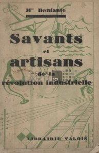 Savants et artisans de la revolution industrielle / Savanti si artizani ai revolutiei industriale