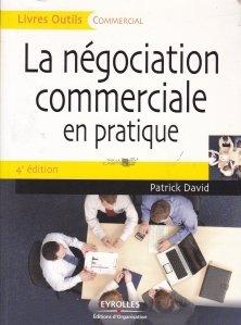 La negociation commerciale en pratique / Negocierea negocierilor in practica