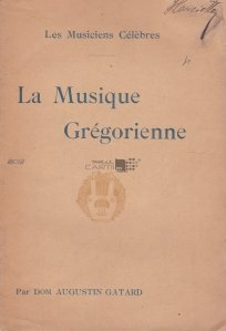 La musique gregorienne / Muzica gregoriana