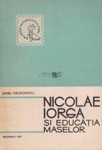 Nicolae Iorga si educatia maselor