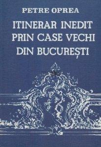 Itinerar inedit prin case vechi din Bucuresti