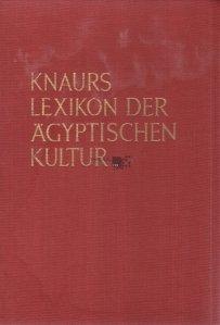 Knarus Lexikon der Agyptischen Kultur / Dictionar de civilizatie egipteana