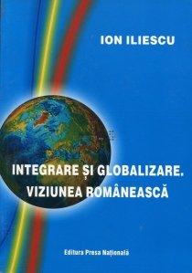 Integrare si globalizare. Viziunea romaneasca