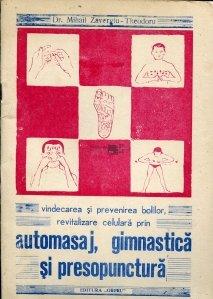Vindecarea si prevenirea bolilor, revitalizare celulara prin automasaj, gimnastica si presopunctura