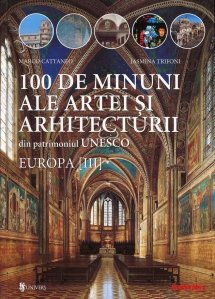 100 de minuni ale artei si arhitecturii din patrimoniul UNESCO