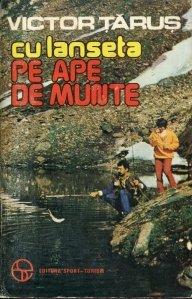 Cu lanseta pe ape de munte