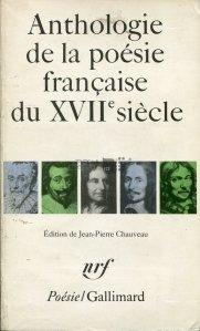 Anthologie de la poesie francaise du XVIIe siecle / Antologie de poezie franceza a secolului al XVII-lea