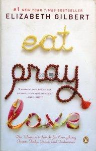 Eat, Pray, Love / Mananca, roaga-te, iubeste