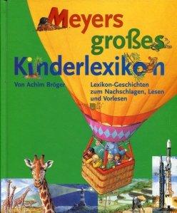 Meyers grosses Kinderlexikon / Marea enciclopedie Meyers pentru copii