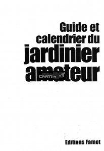 Guide et calendrier du jardinier amateur / Ghidul și programul grădinarului amator