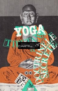 Yoga tibetana si doctrinele secrete