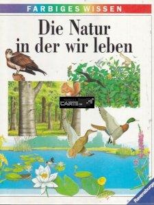 Die natur in der wir leben / Natura in care traim