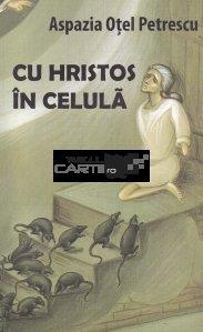 Cu Hristos in celula