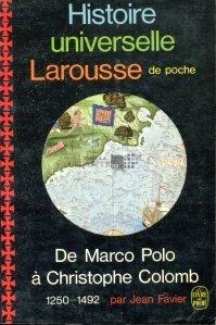 Histoire universelle Larousse / Istoria universala Larousse. De la Marco Polo la Cristofor Columb