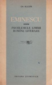 Eminescu despre problemele limbii romine literare