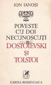 Poveste cu doi necunoscuti: Dostoievski si Tolstoi