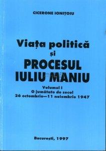 Viata politica si procesul Iuliu Maniu