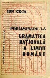 Preliminarii la gramatica rationala a limbii romana