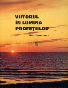 Viitorul in lumina profetiilor
