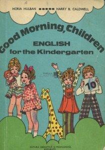 Good morning, children