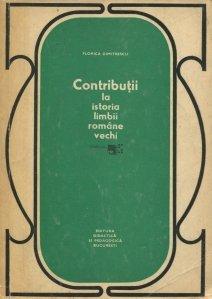 Contributii la istoria limbii romane vechi