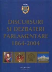 Discursuri si dezbateri parlamentare