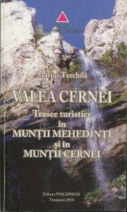 Valea Cernei-Trasee turistice in Muntii Mehedinti si in Muntii Cernei