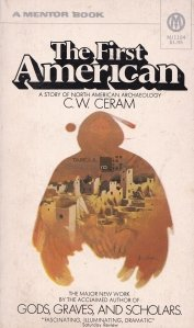 The First American.A Story of North American Archaeology / Primul american. O poveste a arheologiei nord americana