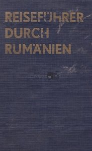 Reisefuhrer Durch Rumanien / Calatorie prin Romania