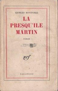 La presqu'ile Martin / Peninsula Martin