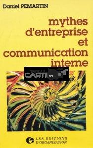 Mythes d'entreprise et communication interne / Mituri corporatiste si comunicarea interna