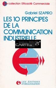 Les 10 principes de la communication industrielle / Cele zece principii ale comunicarii industriale