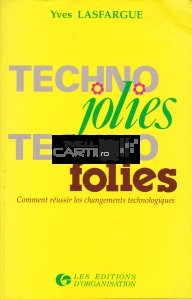 Technojolies, technofolies?