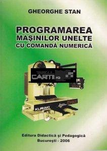 Programarea masinilor unelte cu comanda numerica