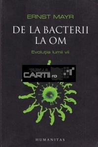 De la bacterii la om
