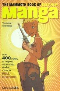 The Mammoth Book of  Best New Manga / Cartea mamut despre cea mai noua Manga