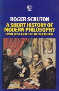 A short history of modern philosophy / O scurta istorie a filozolfiei moderne.