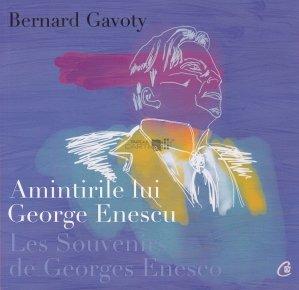 Amintirile lui George Enescu/ Les Souvenirs de Georges Enesco