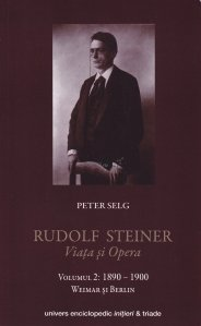 Rudolf Steiner. Viata si opera
