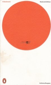 A Clockwork Orange / Portocala mecanica
