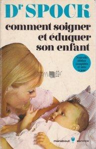 Comment soigner et eduquer son enfant