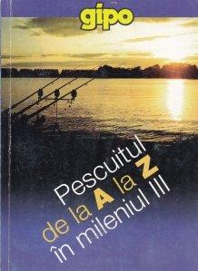 Pescuitul de la A la Z in mileniul III