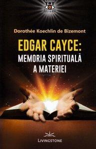 Edgar Cayce: memoria spirituală a materiei