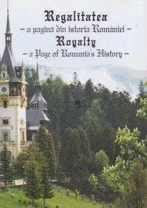 Regalitatea, o pagina din istoria Romaniei. Royalty, a page of Romania's history
