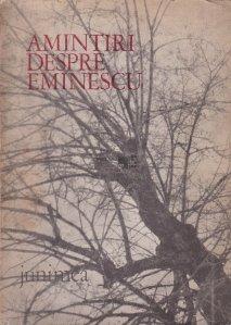 Amintiri despre Eminescu