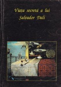 Viata secreta a lui Salvador Dali