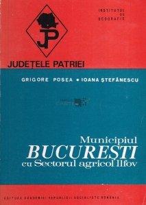 Municipiul Bucuresti cu sectorul agricol Ilfov