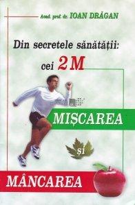 Din secretele sanatatii: cei 2M, miscarea si mancarea