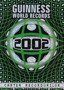Guinness World Records / Cartea recordurilor 2002